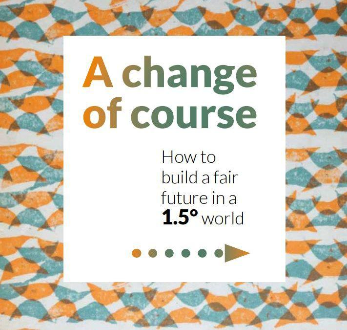 "New Report on 1.5°C: ""A change of course: How to build a fair future in a 1.5° world"
